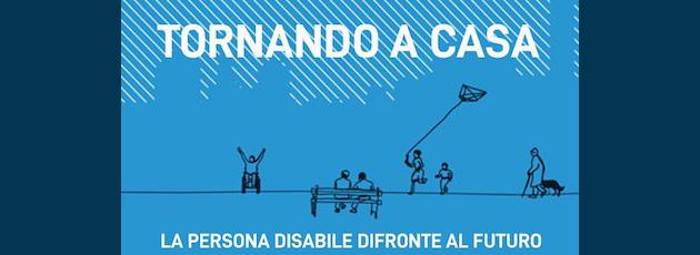 TORNANDO A CASA, LA PERSONA DISABILE DI FRONTE AL FUTURO